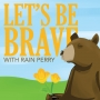 Artwork for Let's Be Brave and Save the World One Story at a Time, with Kim Maxwell