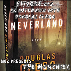 MOZ Presents: The Munchies 012 - An interview with Douglas Clegg