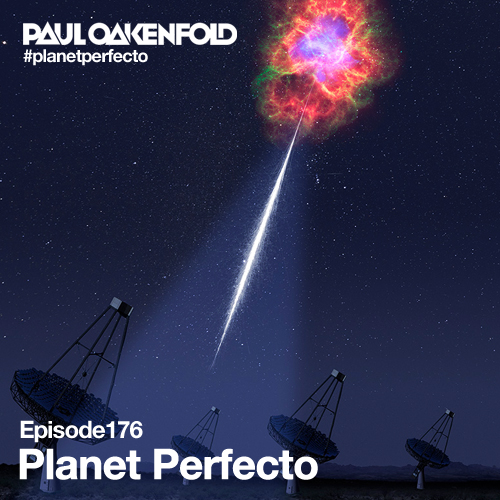 Planet Perfecto Podcast ft. Paul Oakenfold:  Episode 176
