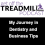 Artwork for My Journey in Dentistry and Business Tips
