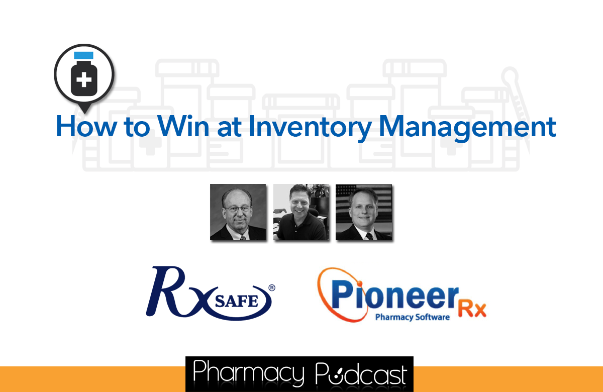 How to Win at Pharmacy Inventory Management - Episode 298 Pharmacy Podcast