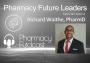 Artwork for Pharmacy Future Leaders - Richard Waithe - Pharmacy Podcast Episode 502