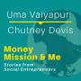 Artwork for MMM003: Uma Vaiyapuri with Chutney Devis | Stories from Social Entrepreneurs