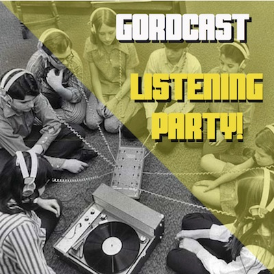 GORDIE & NATHAN'S LISTENING PARTY!  - EPISODE 1