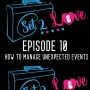 Artwork for SET 2 LOVE: How To Manage Unexpected Events (Ep. 10)