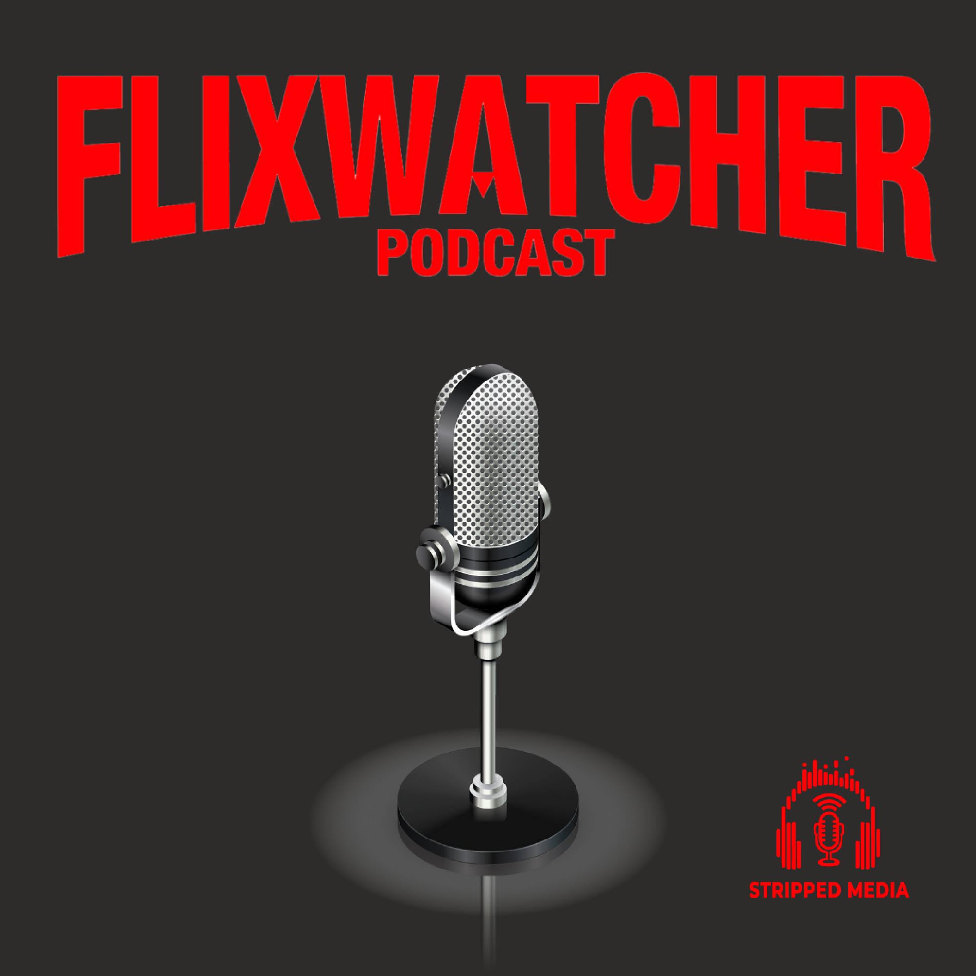 Flixwatcher: A Netflix Film Review Podcast show art