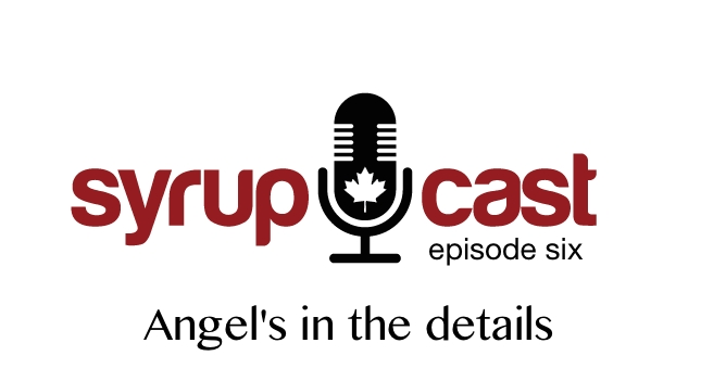 SyrupCast Episode 6: Angel's in the details