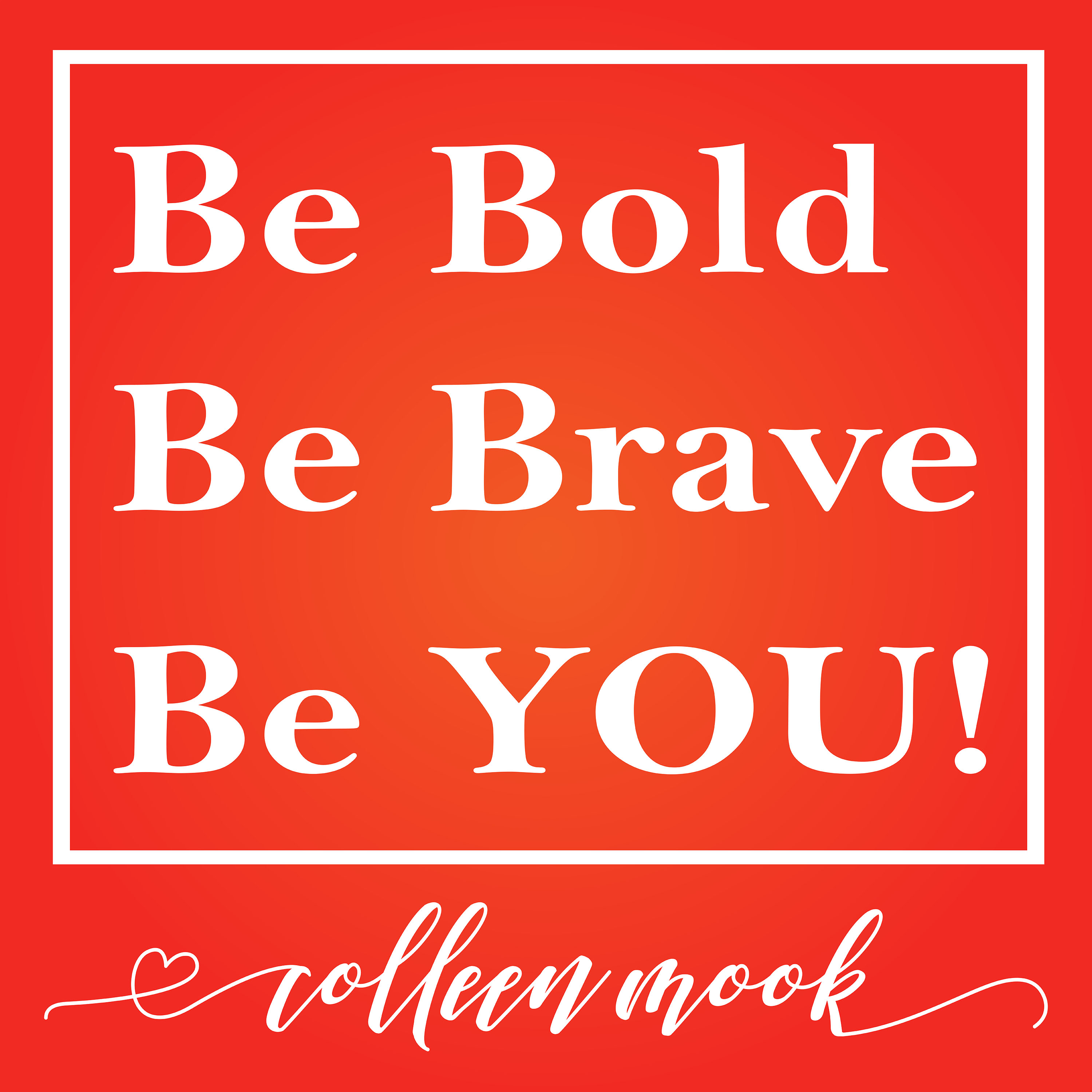 Be Bold, Be Brave, Be YOU! show art