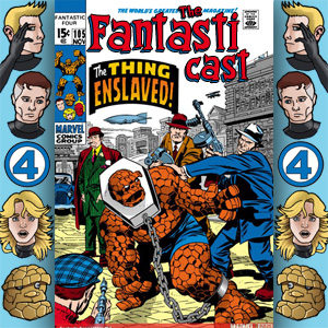 Episode 105: Fantastic Four #91 - The Thing Enslaved