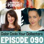 Artwork for 090: Color Code Your Collectors with Tarzan Kay