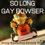 Artwork for So Long Gay Bowser - ABS070