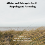 Artwork for 111:  Affairs and Betrayals:  Part 1 – Stopping and Assessing