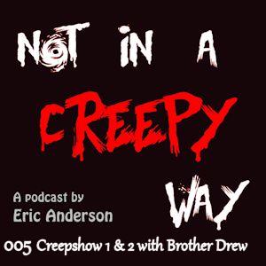NIACW 005 Creepshow 1 and 2