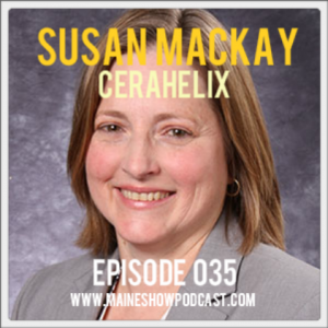 Episode 035 - Susan MacKay of Cerahelix