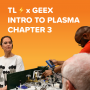 Artwork for EP 36: Intro to Plasma | Chapter 3: Chemistry of Collaboration