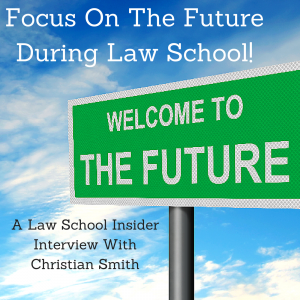 Focus on the Future During Law School-EP10