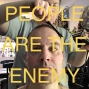 Artwork for PEOPLE PEOPLE ARE THE ENEMY - Episode 82