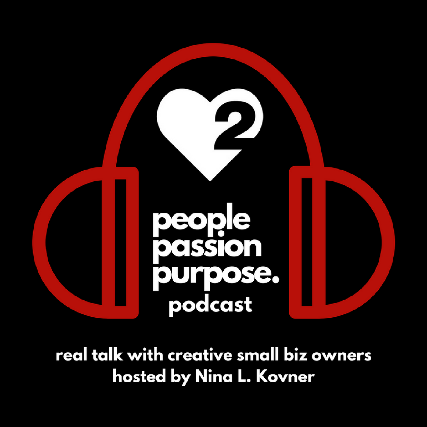 people passion purpose podcast with host Nina L. Kovner show art