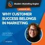 Artwork for Why Customer Success Belongs in Marketing