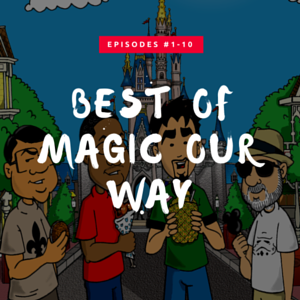 Best of Magic Our Way - Episodes #001-010