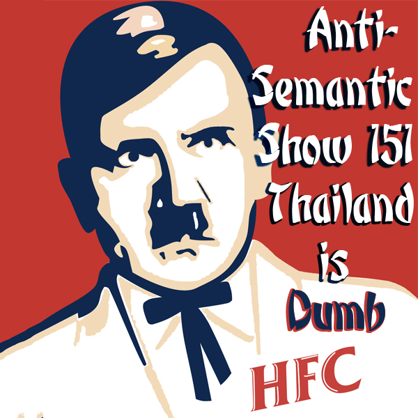 Episode 151 - Thailand is Dumb