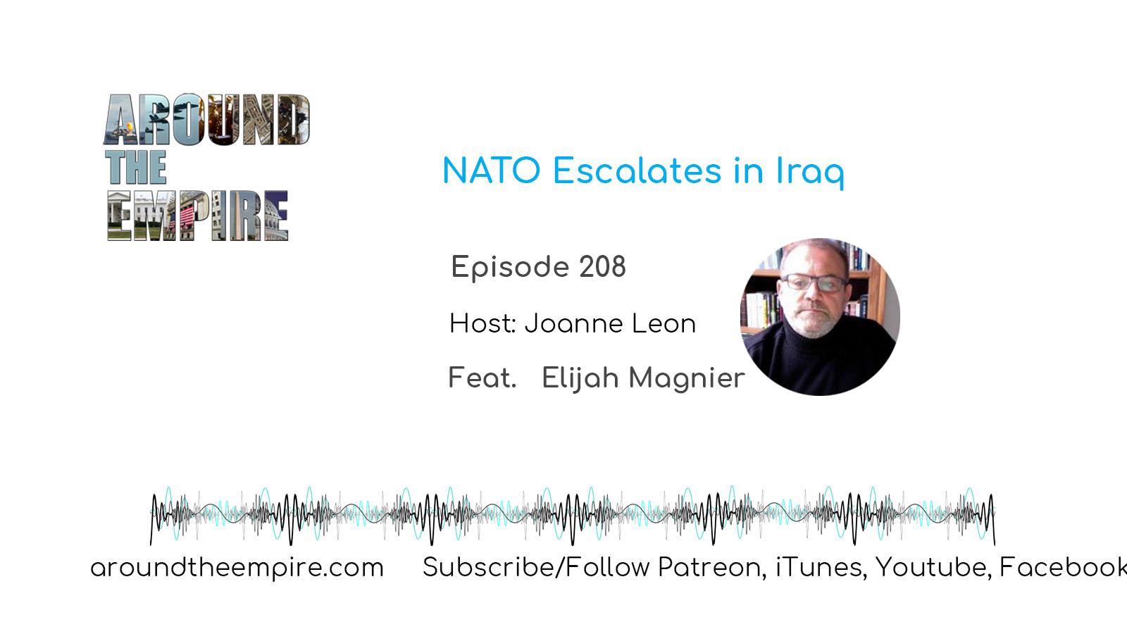 Ep 208: NATO Escalates in Iraq feat Elijah Magnier