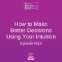 Artwork for How to Make Better Decisions Using Your Intuition