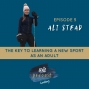 Artwork for 5 - The keys to learning a new sport as an adult with Ali Stead