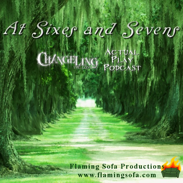 At Sixes and Sevens - A Changeling: The Lost Actual Play logo