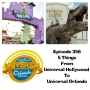 Artwork for UUOP #356 - 5 Things from Universal Hollywood to Universal Orlando