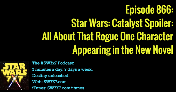 866: The Rogue One Guest Star in Star Wars: Catalyst