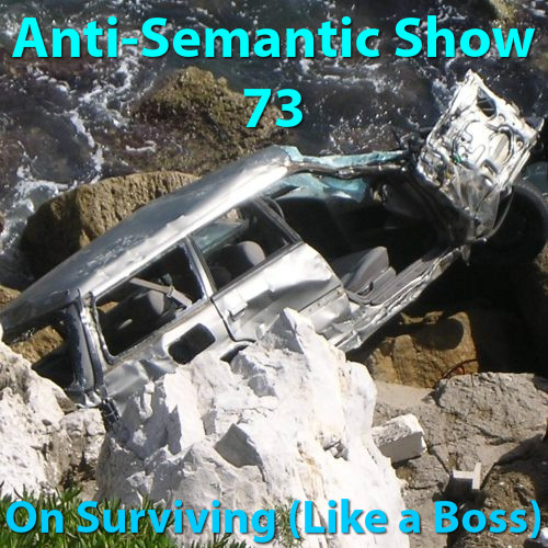 Episode 73 - On Surviving (Like a Boss)