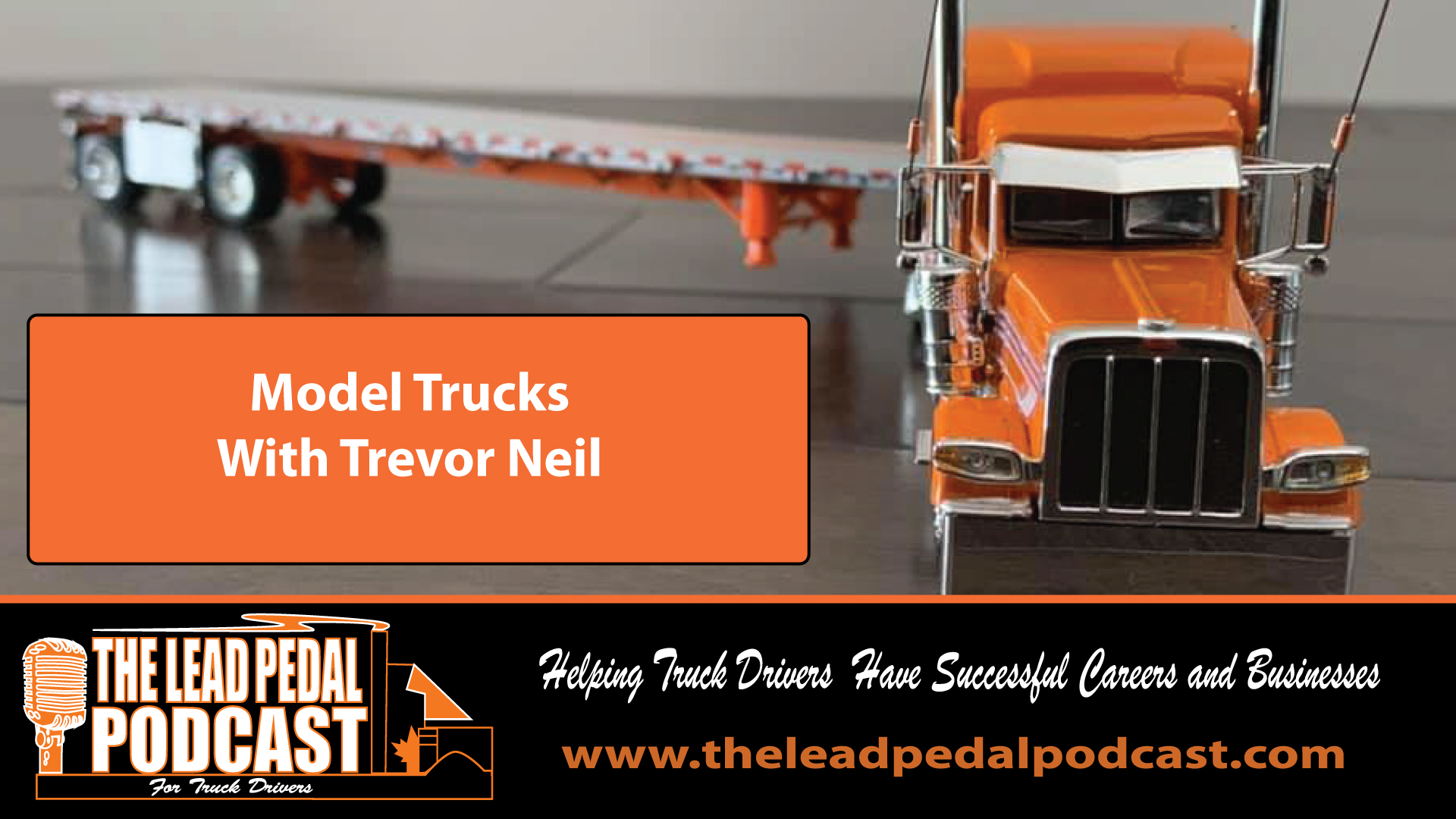 LP602 The Miniature World of Model Trucks with Trevor Neil