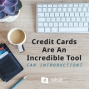 Artwork for 585-Credit Cards Are An Incredible Tool (an introduction)