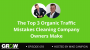 Artwork for The Top 3 Organic Traffic Mistakes Cleaning Company Owners Make: Episode 693