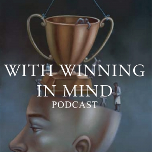 With Winning in Mind Podcast