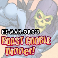 Episode 078 - He-Man.org's Roast Gooble Dinner