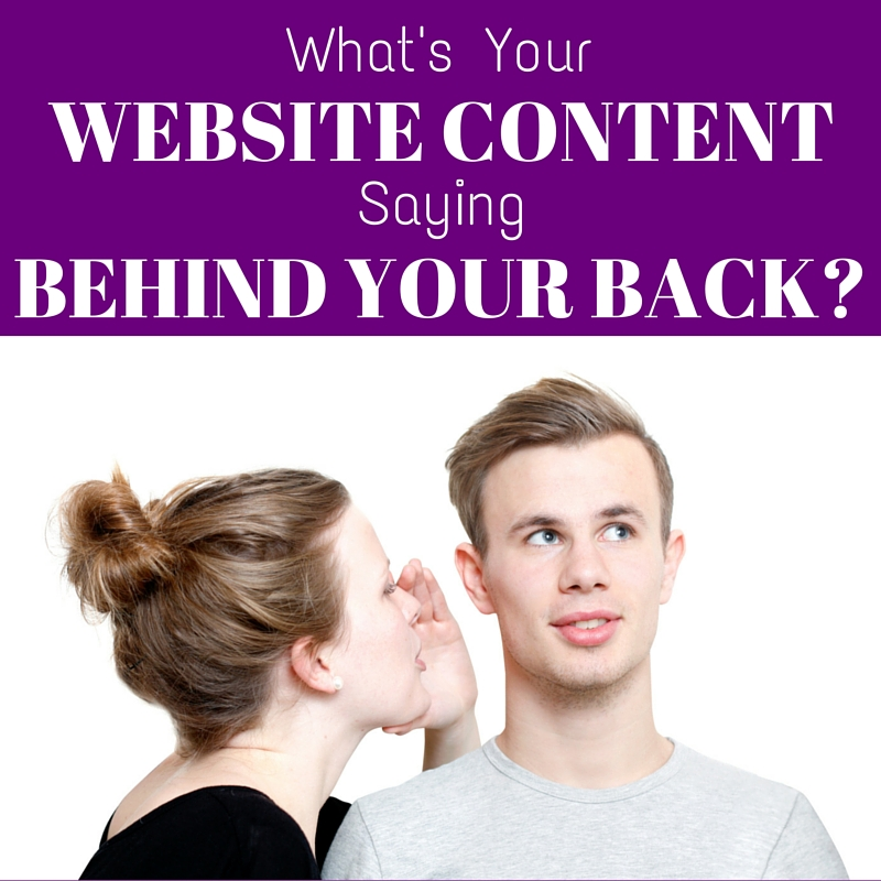 Content Marketing Podcast 140: What's Your Website Content Saying Behind Your Back?