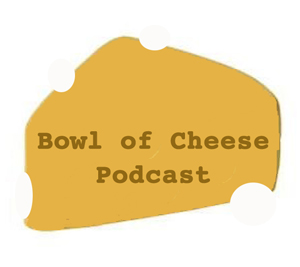 Bowl of Cheese - ONE
