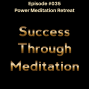Artwork for Episode #035 - Power Meditation Retreat
