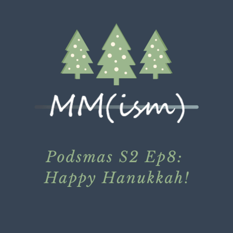 Artwork for Podsmas Episode 8: Happy Hanukkah!