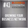 Artwork for Growing Your Business Network - BGP 43
