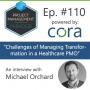 "Artwork for Episode 110: ""Challenges of Managing Transformation in a Healthcare PMO"" with Michael Orchard"