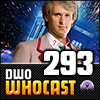 DWO WhoCast - #293 - Doctor Who Podcast