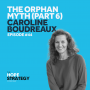 Artwork for Orphan Myth (Part 6) - Caroline Boudreaux