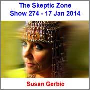 The Skeptic Zone #274 - 17.Jan.2014