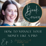 Artwork for EP. 3 - How to manage your money like a pro