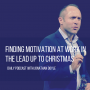 Artwork for Finding Motivation At Work In The Lead Up To Christmas