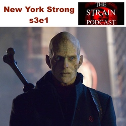 New York Strong s3e1 - The Strain Podcast