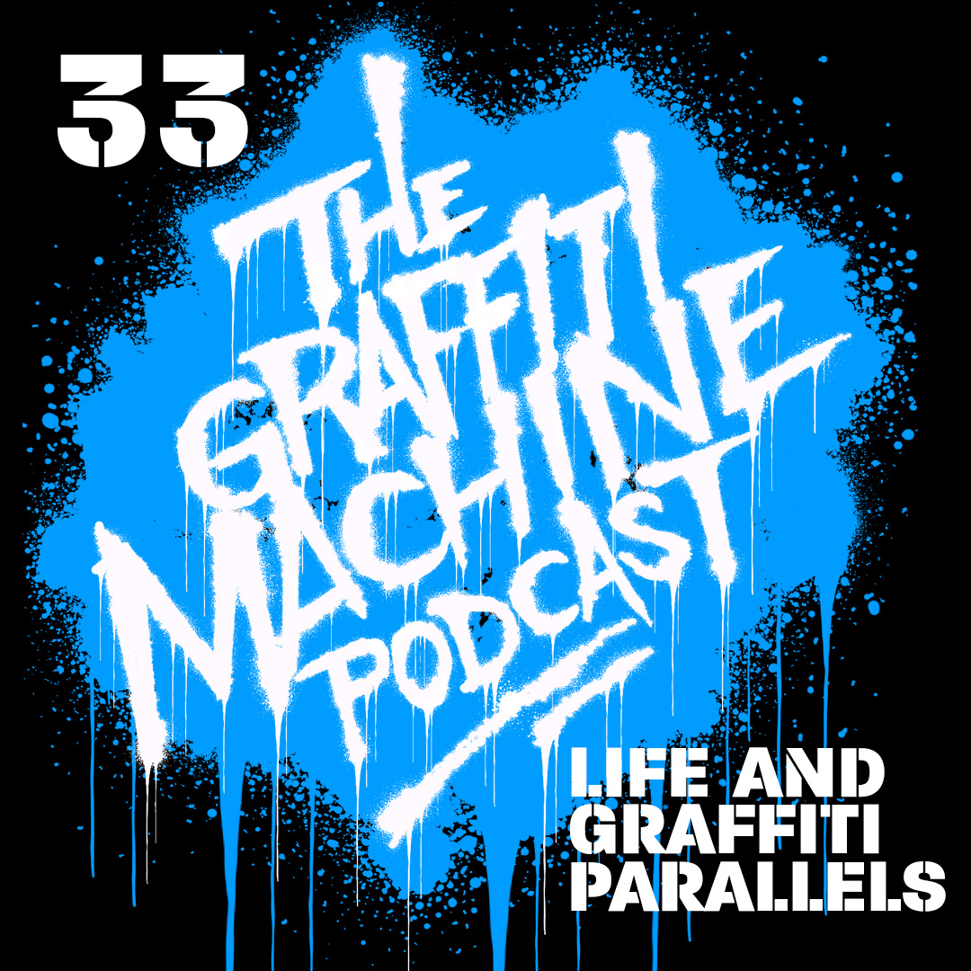 033: Parallels of Life and Graffiti